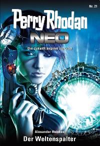 Cover Perry Rhodan Neo 21: Der Weltenspalter