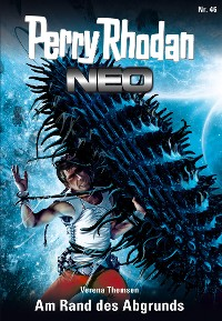 Cover Perry Rhodan Neo 46: Am Rand des Abgrunds