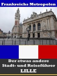 Cover Lille - Der etwas andere Stadt- und Reiseführer - Mit Reise - Wörterbuch Deutsch-Französisch
