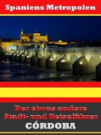 Cover Córdoba - Der etwas andere Stadt- und Reiseführer - Mit Reise - Wörterbuch Deutsch-Spanisch