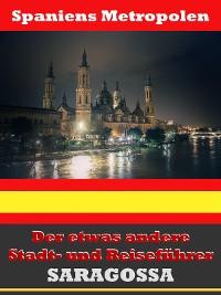 Cover Saragossa - Der etwas andere Stadt- und Reiseführer - Mit Reise - Wörterbuch Deutsch-Spanisch