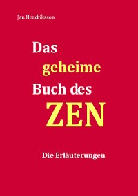 Cover Das geheime Buch des ZEN - Die Erläuterungen