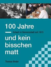 Cover 100 Jahre und kein bisschen matt