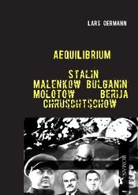 Cover Aequilibrium - Stalin Malenkow Bulganin Molotow Berija Chruschtschow