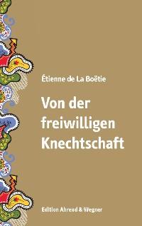 Cover Von der freiwilligen Knechtschaft
