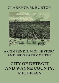 Cover Compendium of history and biography of the city of Detroit and Wayne County, Michigan