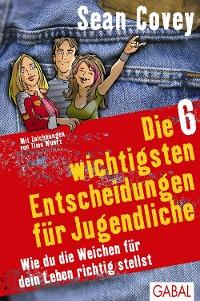 Cover Die 6 wichtigsten Entscheidungen für Jugendliche