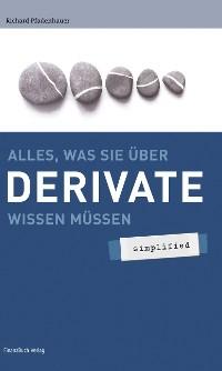 Cover Alles was sie über Derivate wissen müssen - simplified