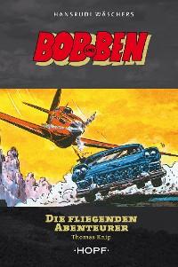 Cover Bob und Ben - Die fliegenden Abenteurer