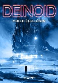 Cover Deinoid 5: Macht der Lügen