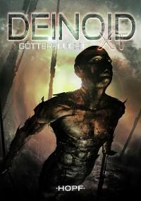 Cover Deinoid XT 3: Götterflucht