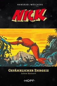 Cover Nick 6: Gefährlicher Ehrgeiz