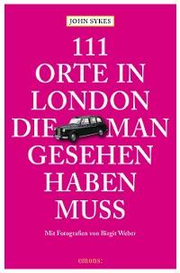 Cover 111 Orte in London, die man gesehen haben muss