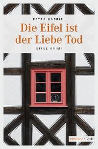 Cover Die Eifel ist der Liebe Tod