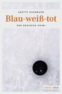 Cover Blau-weiß-tot