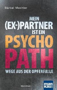 Cover Mein (Ex-)Partner ist ein Psychopath