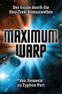 Cover Maximum Warp. Der Guide durch die Star-Trek-Romanwelten