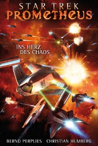 Cover Star Trek - Prometheus 3: Ins Herz des Chaos