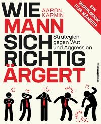 Cover Wie Mann sich richtig ärgert