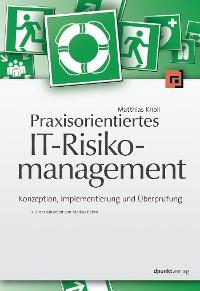 Cover Praxisorientiertes IT-Risikomanagement