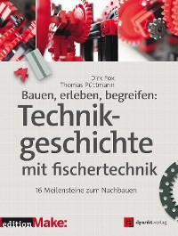 Cover Bauen, erleben, begreifen:  Technikgeschichte mit fischertechnik