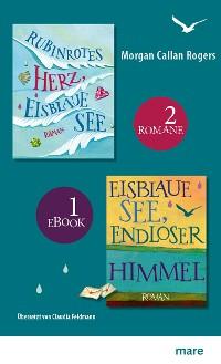 Cover Rubinrotes Herz, eisblaue See & Eisblaue See, endloser Himmel