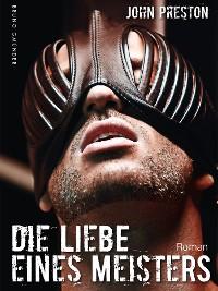 Cover Die Liebe eines Meisters (Klassiker der schwulen SM-Literatur)