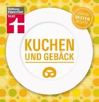 Cover Kuchen und Gebäck - Unsere besten Rezepte