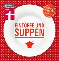 Cover Eintöpfe und Suppen - Unsere besten Rezepte