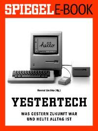 Cover Yestertech - Was gestern Zukunft war und heute Alltag ist