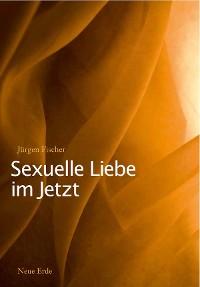 Cover Sexuelle Liebe im Jetzt