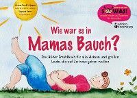 Cover Wie war es in Mamas Bauch?