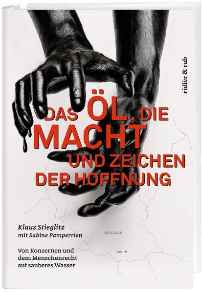 Das Öl, die Macht und Zeichen der Hoffnung
