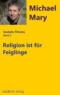 Cover Religion ist für Feiglinge