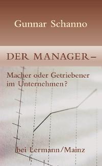 Cover Der Manager - Macher oder Getriebener im Unternehmen?