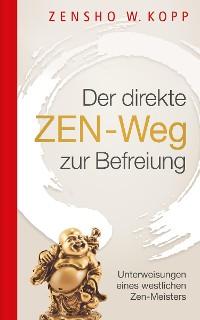 Cover Der direkte ZEN-Weg zur Befreiung