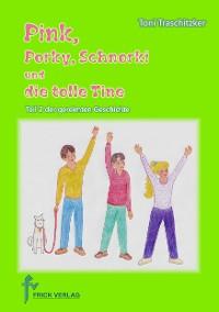 Cover Pink, Porky, Schnorki und die tolle Tine - Teil 2