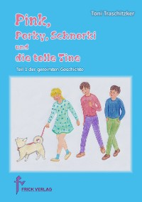 Cover Pink, Porky, Schnorki und die tolle Tine - Teil 1