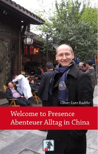 Cover Welcome to Presence - Abenteuer Alltag in China