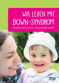 Cover Wir leben mit Down-Syndrom