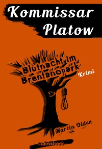 Cover Kommissar Platow, Band 5: Blutnacht im Brentanopark