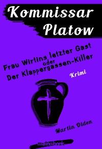 Cover Kommissar Platow, Band 6: Frau Wirtins letzter Gast oder Der Klappergassen-Killer
