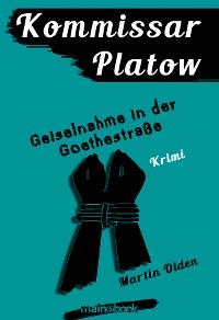 Cover Kommissar Platow, Band 7: Geiselnahme in der Goethestraße