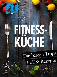 Cover Fitnessküche: Schnelle Fitnessrezepte, Low Carb Rezepte & Superfoods