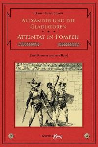 Cover Alexander und die Gladiatoren / Attentat in Pompeii