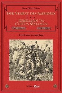 Cover Der Verrat des Ambiorix / Rebellion im Circus Maximus