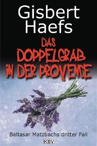 Cover Das Doppelgrab in der Provence