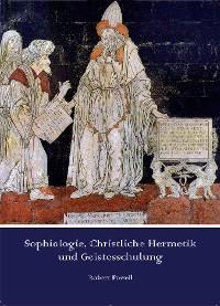 Cover Sophiologie, Christliche Hermetik und Geistesschulung