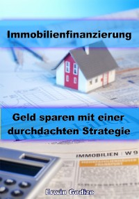 Cover Immobilienfinanzierung – Geld sparen mit einer durchdachten Strategie