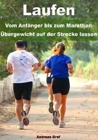 Cover Laufen - Vom Anfänger bis zum Marathon - Übergewicht auf der Strecke lassen